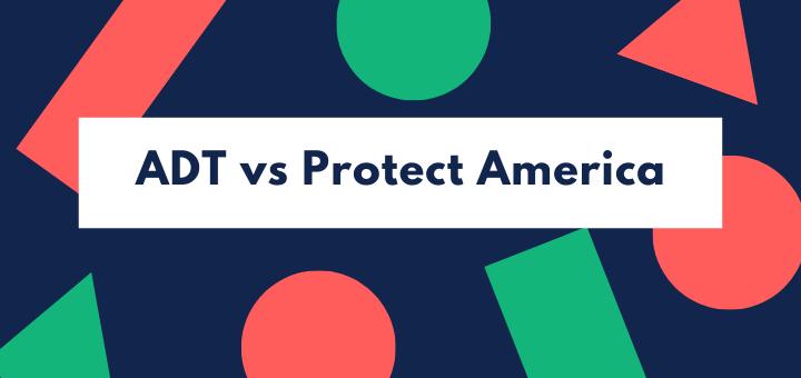 ADT vs Protect America